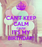 cant-keep-calm-cause-its-my-birthday-27